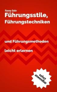 Führungsstile & Führungstechniken - Ronny Behr